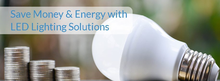 Save Money & Energy with LED Lighting Solutions